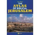 The Atlas of Biblical Jerusalem